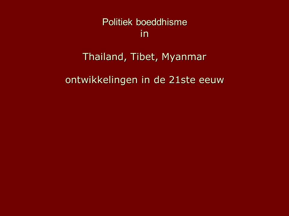 Politiek boeddhisme in Thailand, Tibet, Myanmar ontwikkelingen in de 21ste eeuw
