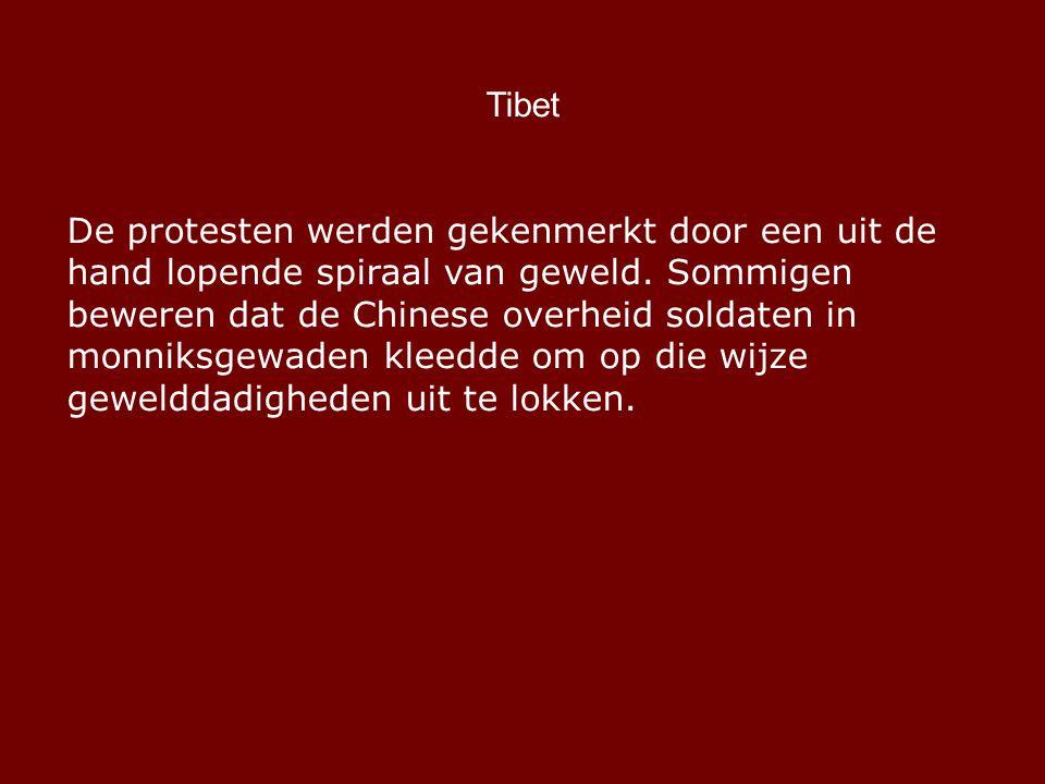 Tibet De protesten werden gekenmerkt door een uit de hand lopende spiraal van geweld.