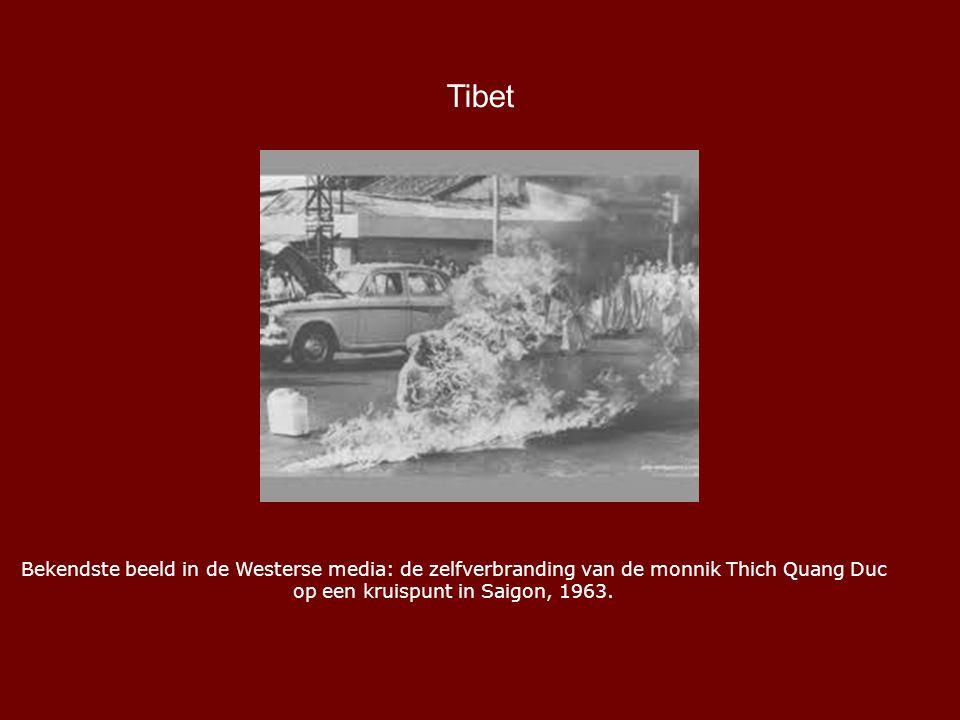 Tibet Bekendste beeld in de Westerse media: de zelfverbranding van de monnik Thich Quang Duc op een kruispunt in Saigon, 1963.