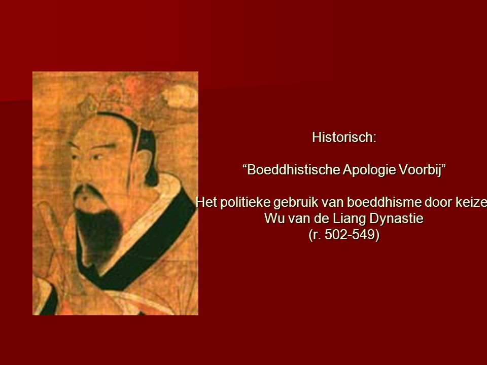Historisch: Boeddhistische Apologie Voorbij Het politieke gebruik van boeddhisme door keizer Wu van de Liang Dynastie (r.