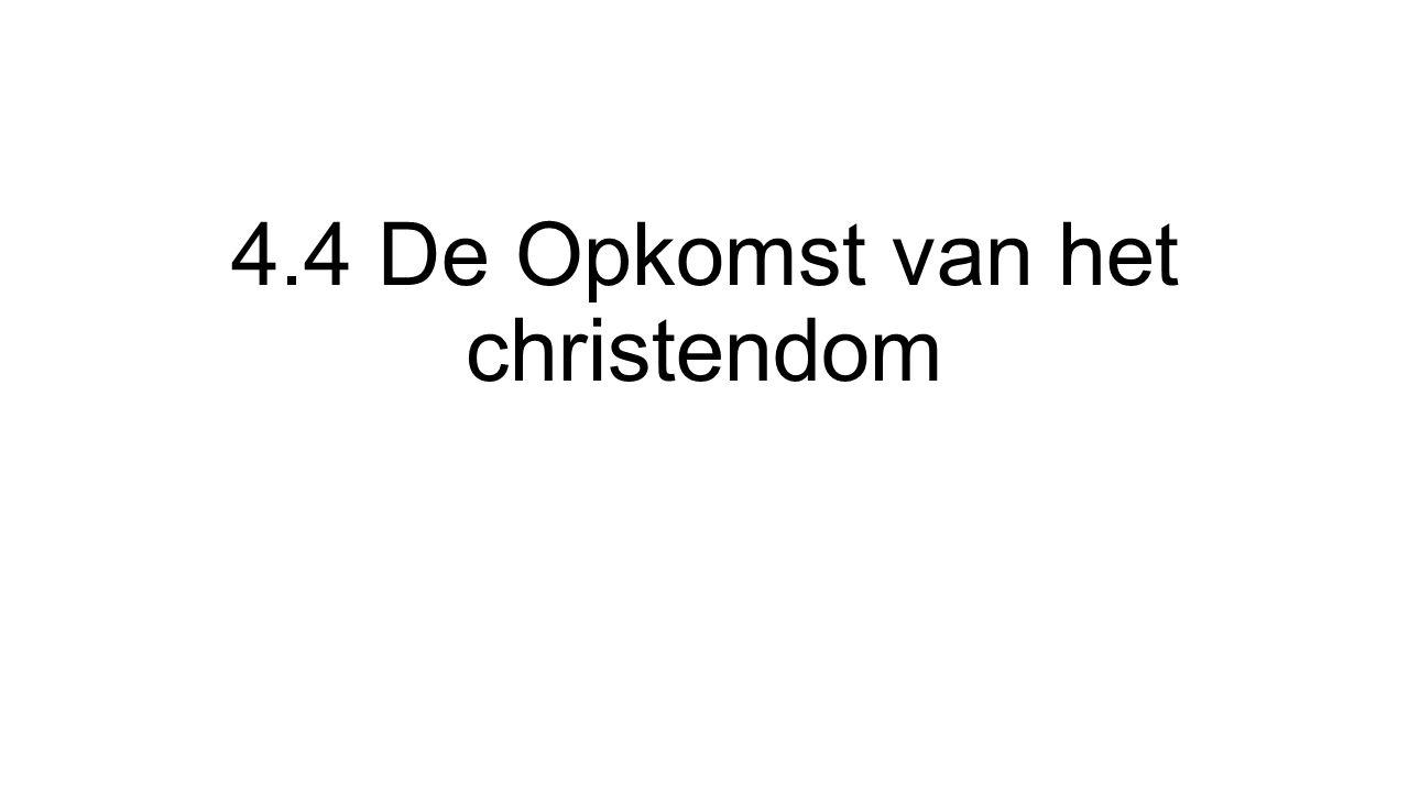 4.4 De Opkomst van het christendom