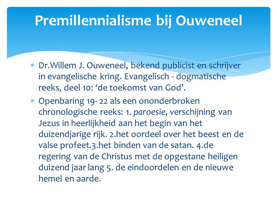  Dr.Willem J.Ouweneel, bekend publicist en schrijver in evangelische kring.