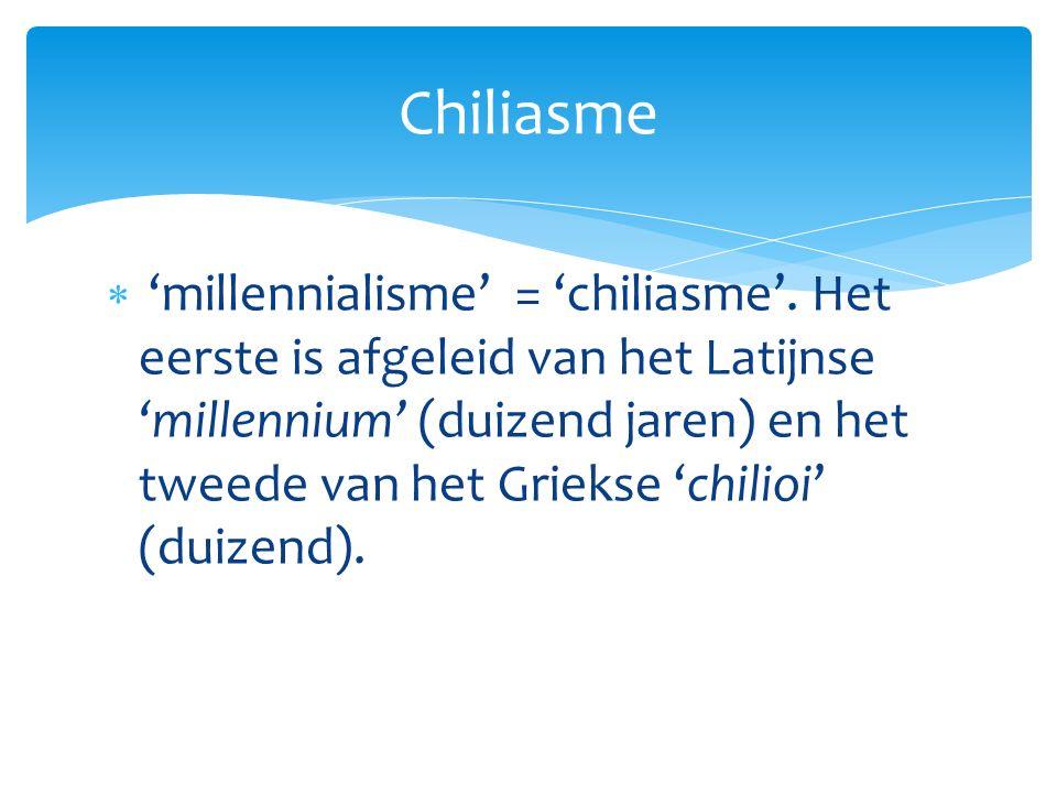  'millennialisme' = 'chiliasme'.