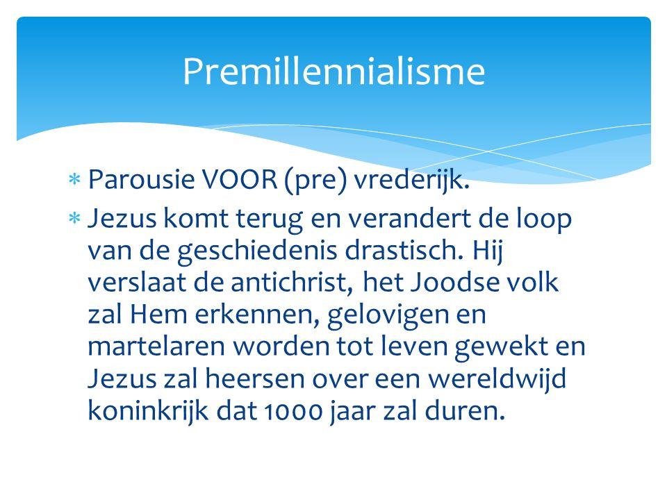  Parousie VOOR (pre) vrederijk.