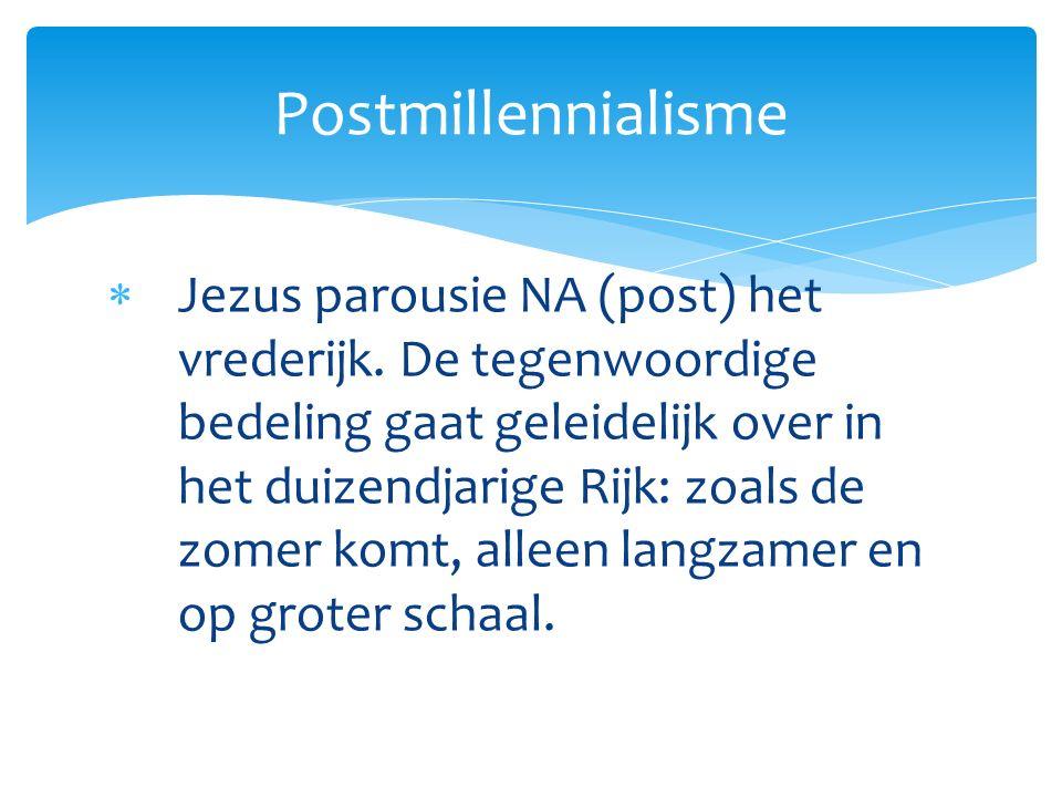  Jezus parousie NA (post) het vrederijk.