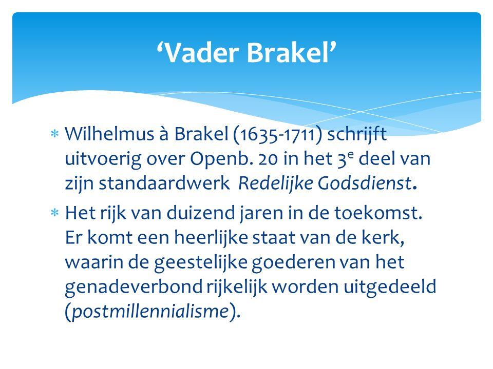  Wilhelmus à Brakel (1635-1711) schrijft uitvoerig over Openb.