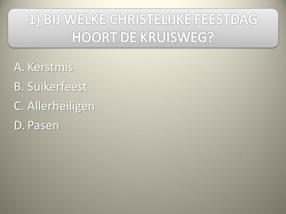A.B.C.D.KerstmisSuikerfeestAllerheiligenPasen