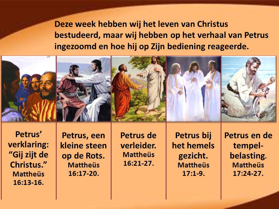Deze week hebben wij het leven van Christus bestudeerd, maar wij hebben op het verhaal van Petrus ingezoomd en hoe hij op Zijn bediening reageerde.