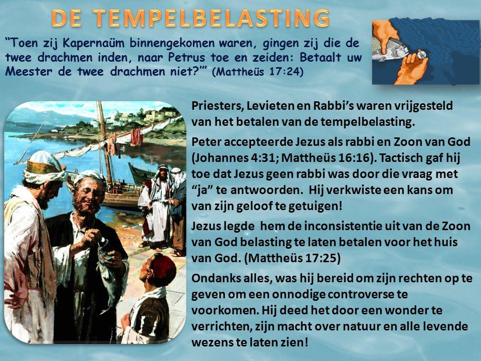 Toen zij Kapernaüm binnengekomen waren, gingen zij die de twee drachmen inden, naar Petrus toe en zeiden: Betaalt uw Meester de twee drachmen niet ' (Mattheüs 17:24) Priesters, Levieten en Rabbi's waren vrijgesteld van het betalen van de tempelbelasting.