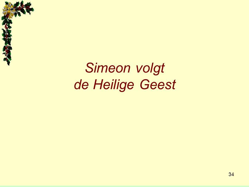 Simeon volgt de Heilige Geest 34