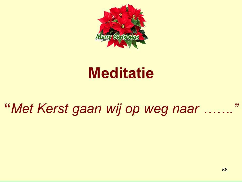 Meditatie Met Kerst gaan wij op weg naar ……. 56