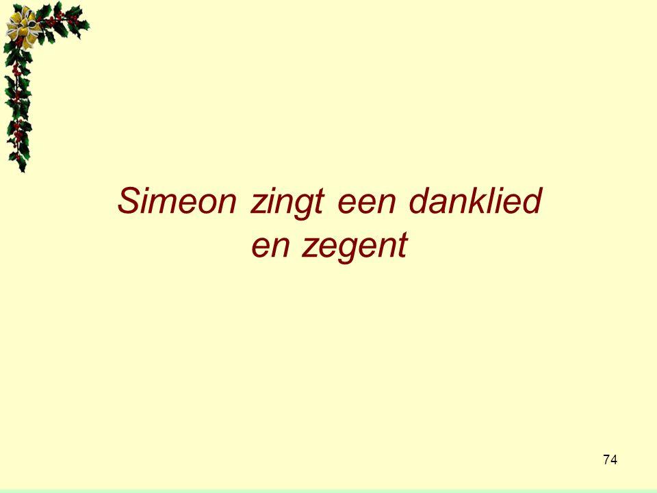 Simeon zingt een danklied en zegent 74