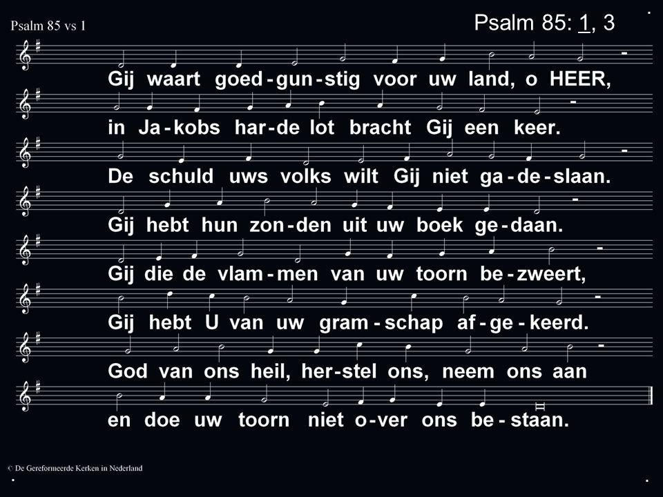 ... Psalm 85: 1, 3
