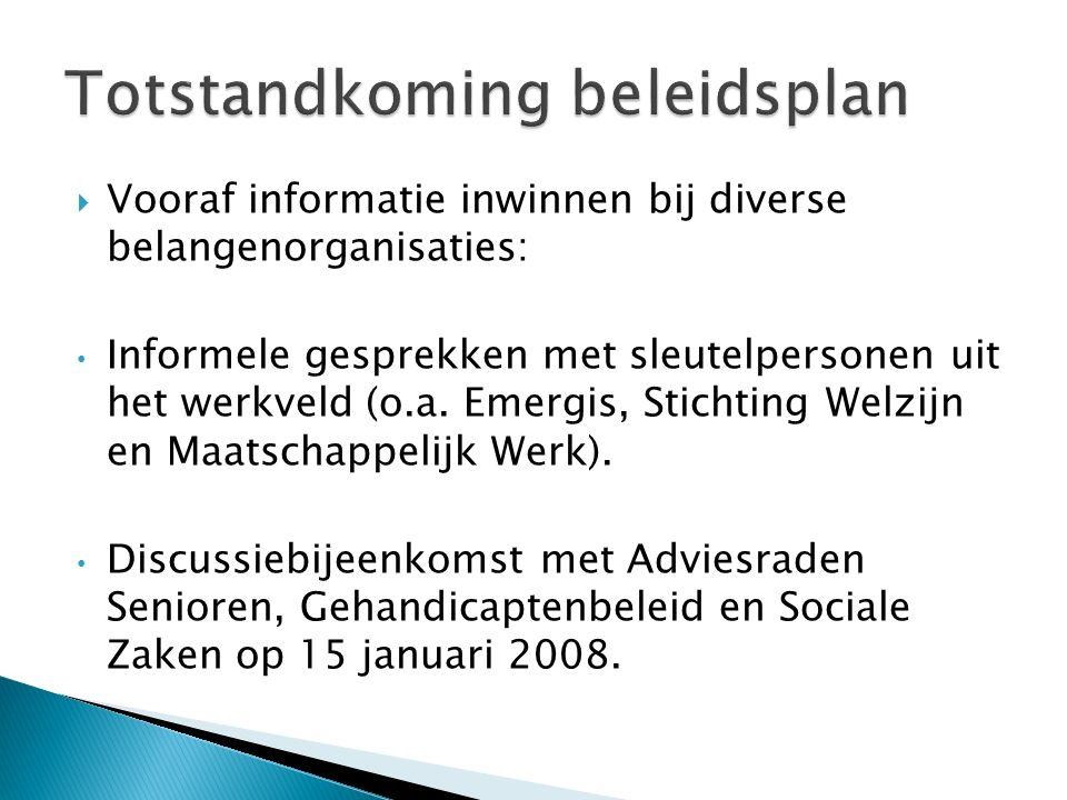  Vooraf informatie inwinnen bij diverse belangenorganisaties: Informele gesprekken met sleutelpersonen uit het werkveld (o.a.