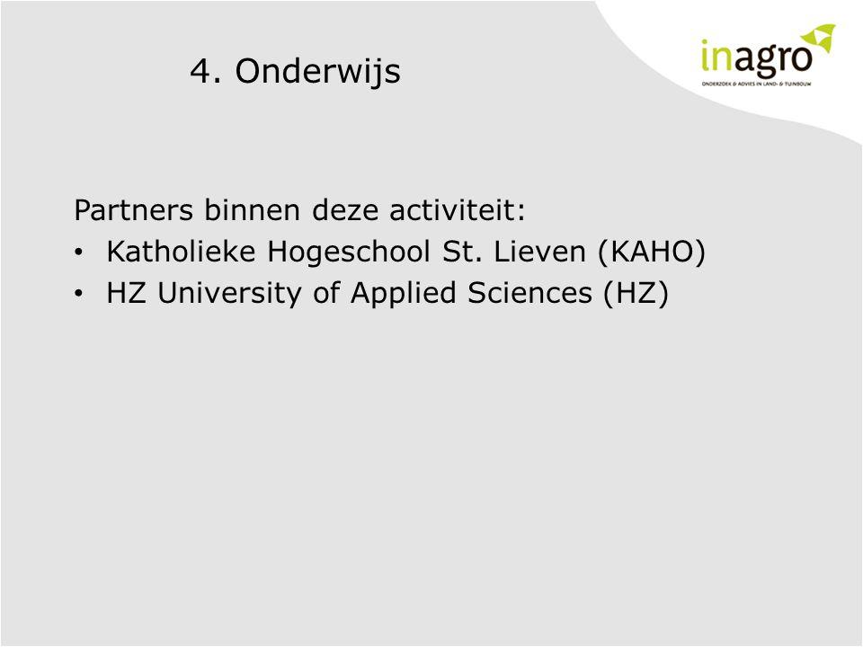 4. Onderwijs Partners binnen deze activiteit: Katholieke Hogeschool St. Lieven (KAHO) HZ University of Applied Sciences (HZ)