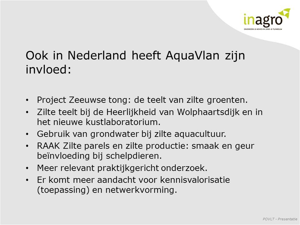 Ook in Nederland heeft AquaVlan zijn invloed: Project Zeeuwse tong: de teelt van zilte groenten. Zilte teelt bij de Heerlijkheid van Wolphaartsdijk en