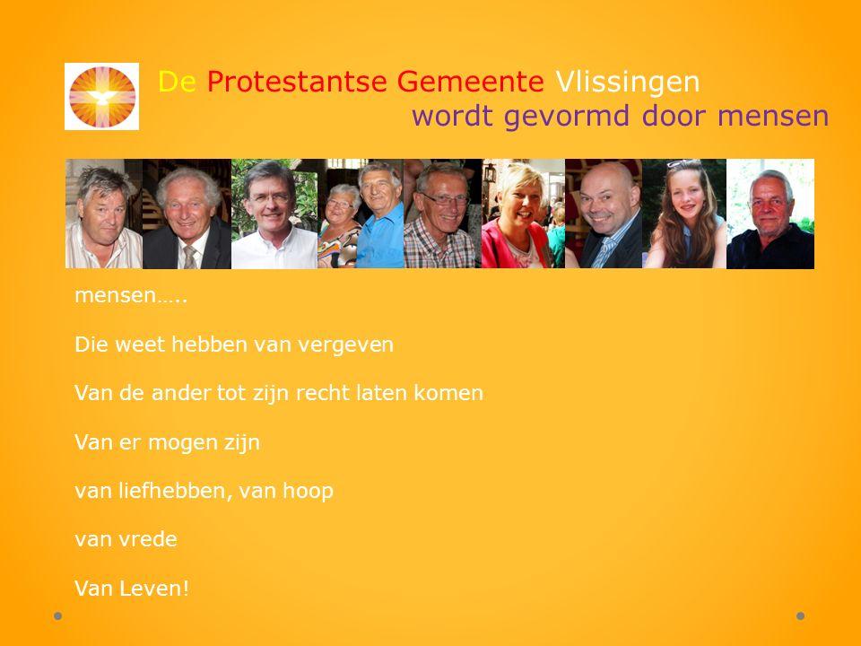 De Protestantse Gemeente Vlissingen wordt gevormd door mensen mensen…..