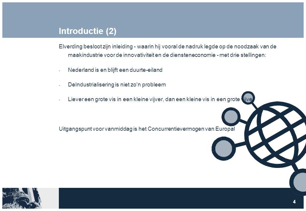 4 Introductie (2) Elverding besloot zijn inleiding - waarin hij vooral de nadruk legde op de noodzaak van de maakindustrie voor de innovativiteit en d