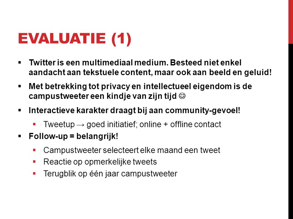 EVALUATIE (1)  Twitter is een multimediaal medium.
