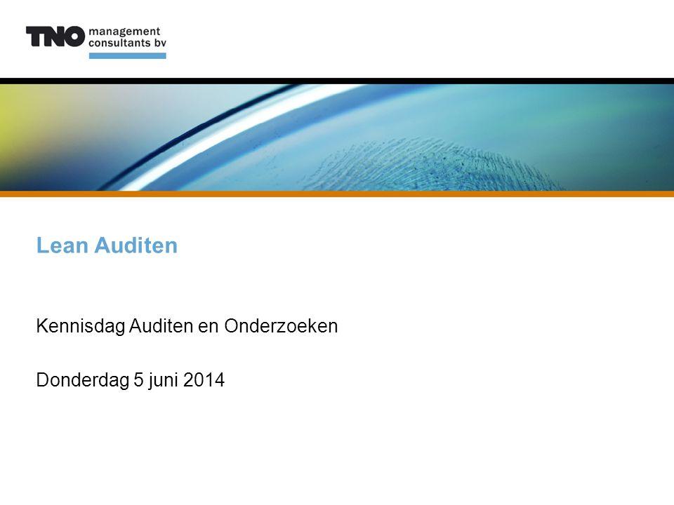 Lean Auditen Kennisdag Auditen en Onderzoeken Donderdag 5 juni 2014