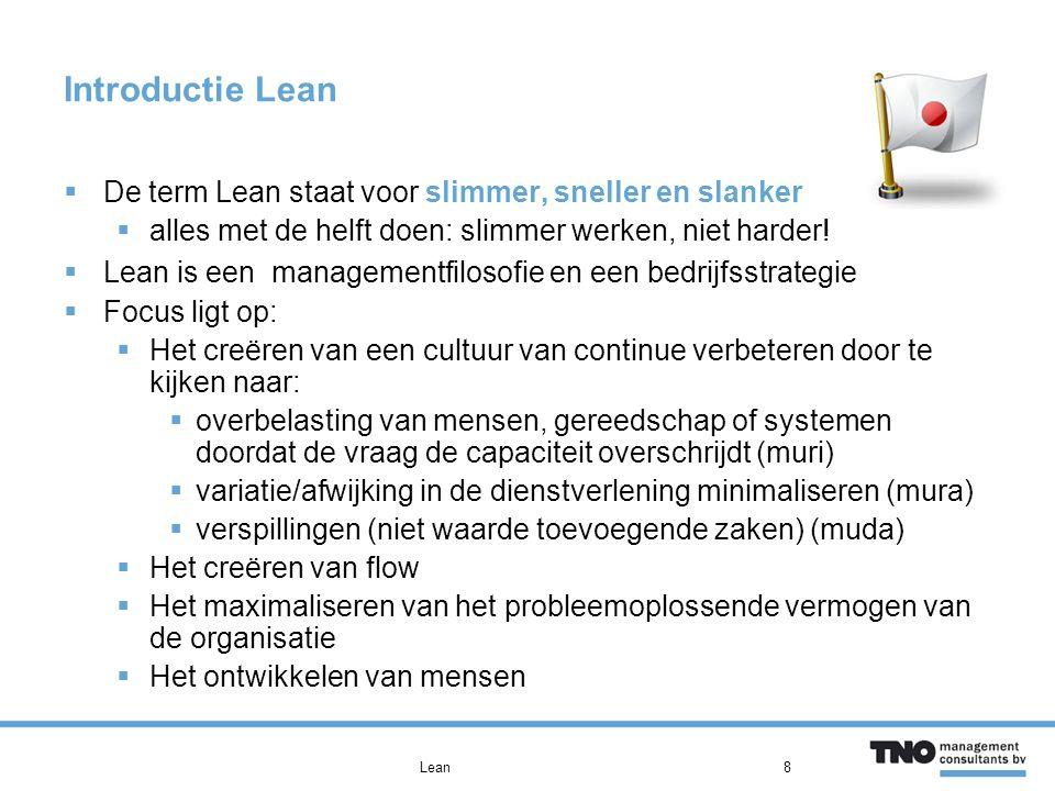 Introductie Lean  De term Lean staat voor slimmer, sneller en slanker  alles met de helft doen: slimmer werken, niet harder.