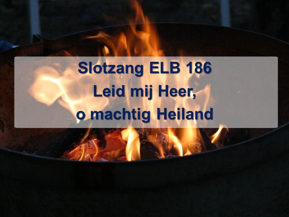 Slotzang ELB 186 Leid mij Heer, o machtig Heiland