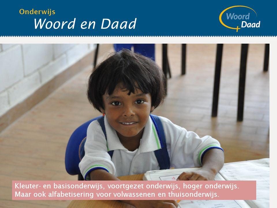 Woord en Daad Onderwijs Kleuter- en basisonderwijs, voortgezet onderwijs, hoger onderwijs.
