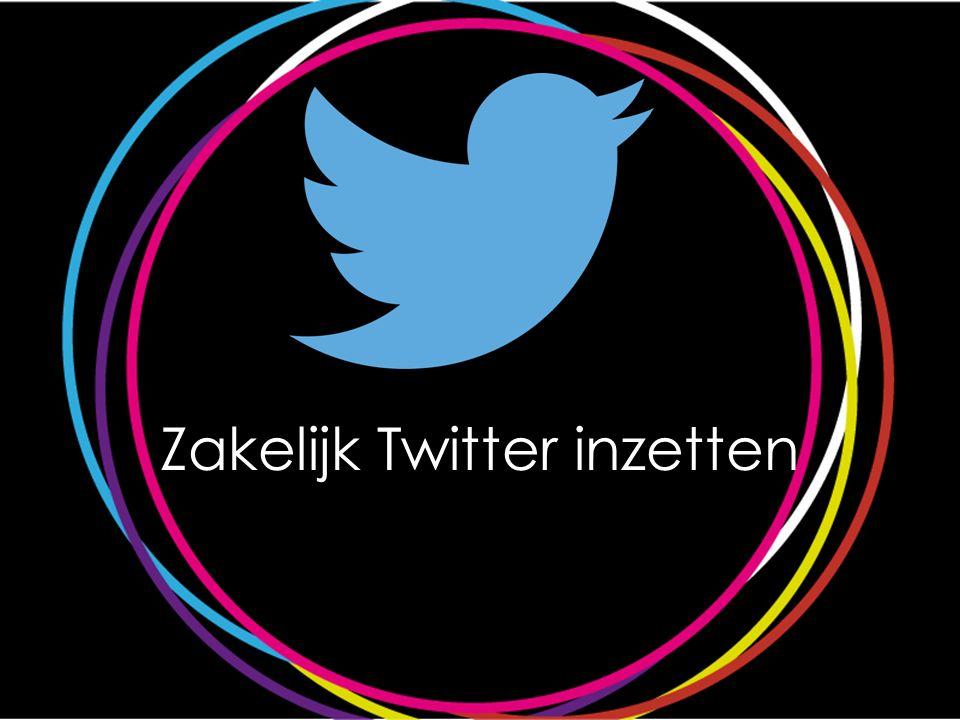 Zakelijk twitter inzetten Zakelijk Twitter inzetten