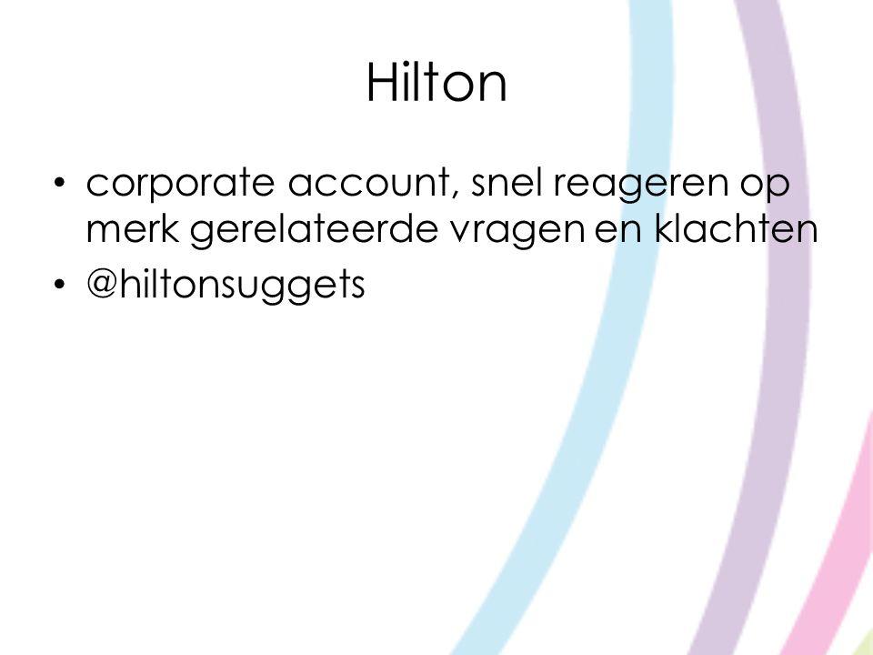 Hilton corporate account, snel reageren op merk gerelateerde vragen en klachten @hiltonsuggets