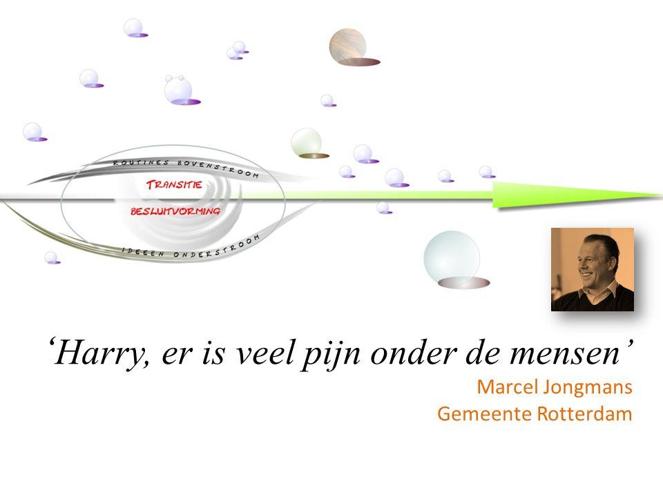' Harry, er is veel pijn onder de mensen' Marcel Jongmans Gemeente Rotterdam