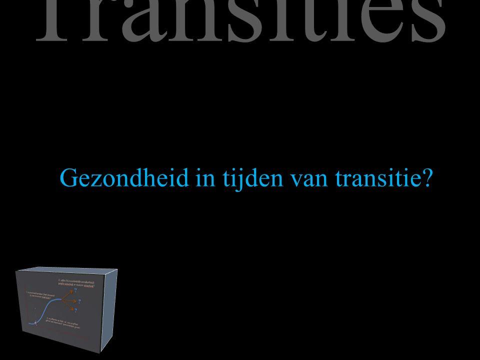Gezondheid in tijden van transitie Transities
