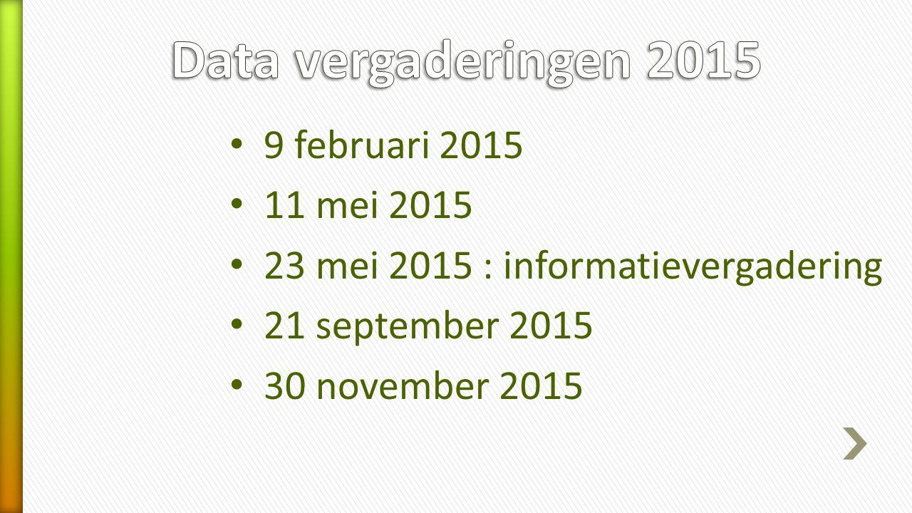 9 februari 2015 11 mei 2015 23 mei 2015 : informatievergadering 21 september 2015 30 november 2015