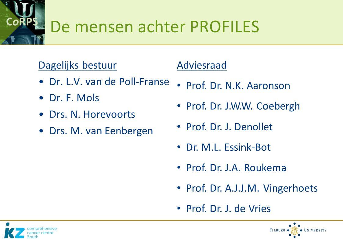 CoRPS De mensen achter PROFILES Dagelijks bestuur Dr. L.V. van de Poll-Franse Dr. F. Mols Drs. N. Horevoorts Drs. M. van Eenbergen Adviesraad Prof. Dr