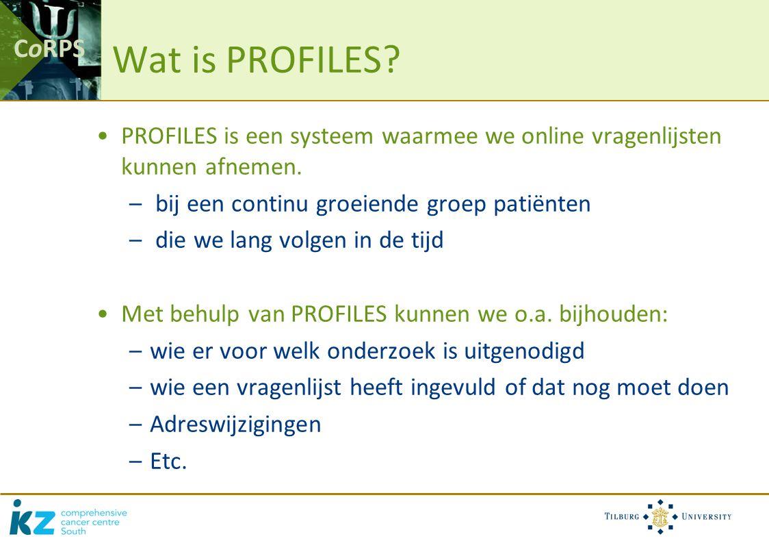 CoRPS Wat is PROFILES. PROFILES is een systeem waarmee we online vragenlijsten kunnen afnemen.