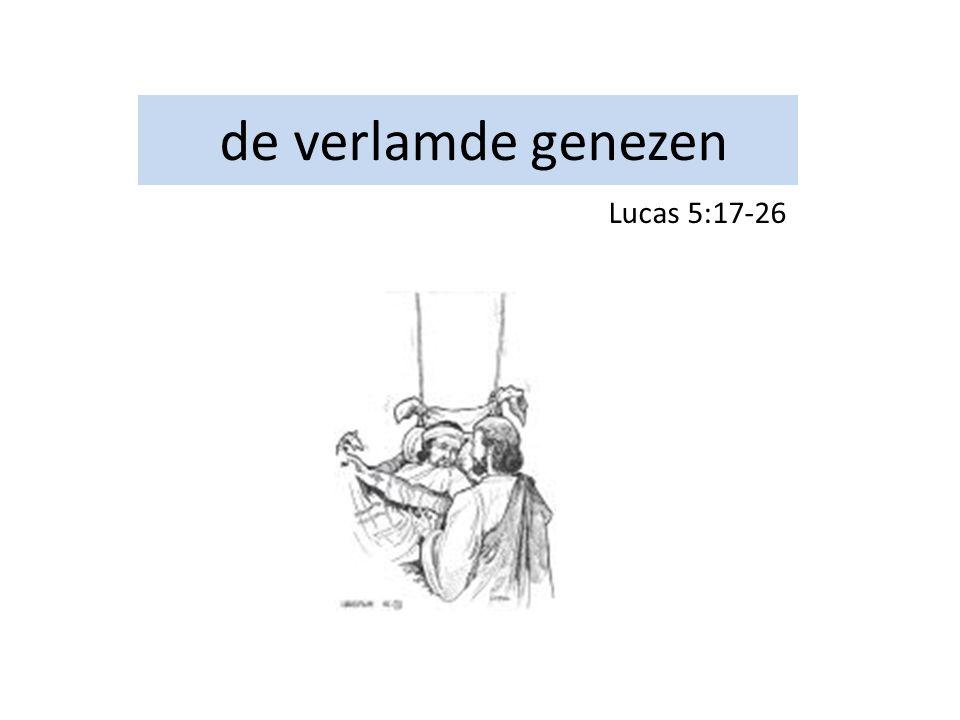 de verlamde genezen Lucas 5:17-26