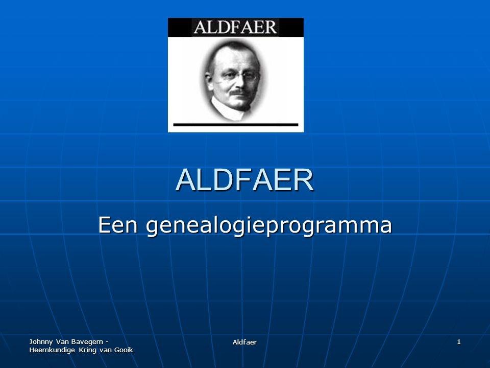 Johnny Van Bavegem - Heemkundige Kring van Gooik Aldfaer 1 ALDFAER Een genealogieprogramma