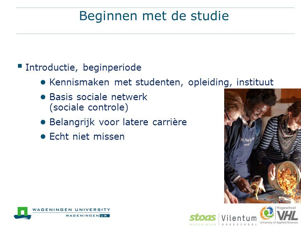 Beginnen met de studie  Introductie, beginperiode ● Kennismaken met studenten, opleiding, instituut ● Basis sociale netwerk (sociale controle) ● Bela