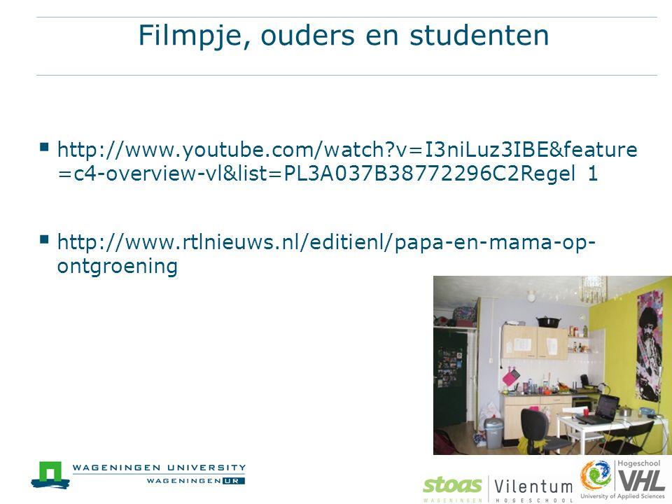 Filmpje, ouders en studenten  http://www.youtube.com/watch?v=I3niLuz3IBE&feature =c4-overview-vl&list=PL3A037B38772296C2Regel 1  http://www.rtlnieuws.nl/editienl/papa-en-mama-op- ontgroening