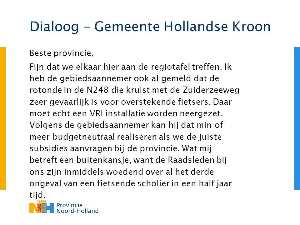 Dialoog – Gemeente Hollandse Kroon Beste provincie, Fijn dat we elkaar hier aan de regiotafel treffen.