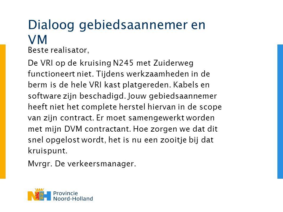 Dialoog gebiedsaannemer en VM Beste realisator, De VRI op de kruising N245 met Zuiderweg functioneert niet.