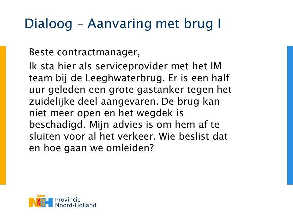 Beste contractmanager, Ik sta hier als serviceprovider met het IM team bij de Leeghwaterbrug.
