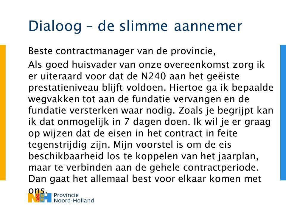 Dialoog – de slimme aannemer Beste contractmanager van de provincie, Als goed huisvader van onze overeenkomst zorg ik er uiteraard voor dat de N240 aan het geëiste prestatieniveau blijft voldoen.