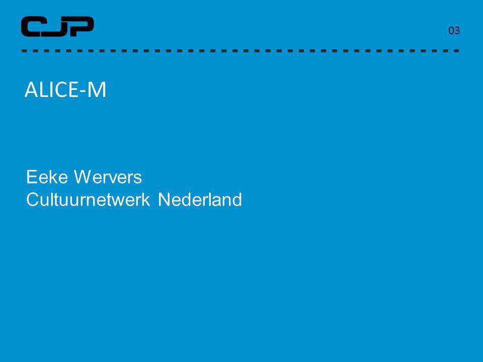 ALICE-M 0303 Eeke Wervers Cultuurnetwerk Nederland