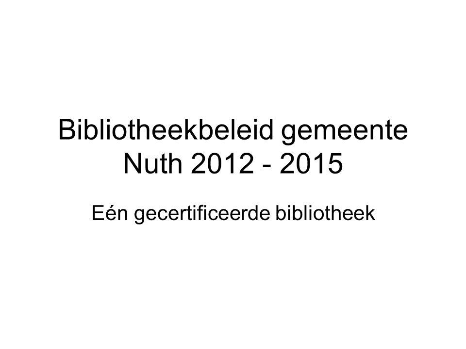 Bibliotheekbeleid gemeente Nuth 2012 - 2015 Eén gecertificeerde bibliotheek