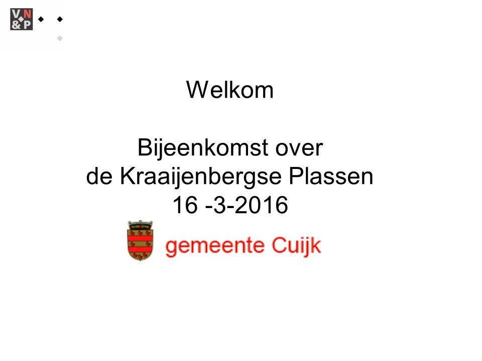 Welkom Bijeenkomst over de Kraaijenbergse Plassen 16 -3-2016