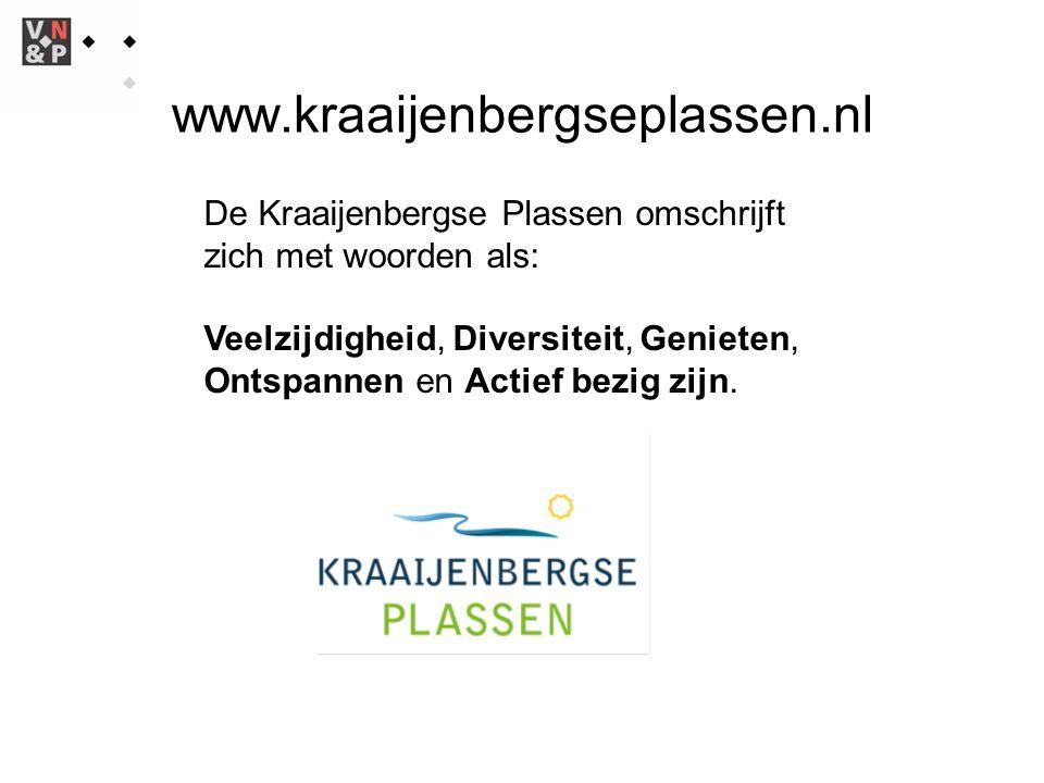 De Kraaijenbergse Plassen omschrijft zich met woorden als: Veelzijdigheid, Diversiteit, Genieten, Ontspannen en Actief bezig zijn.