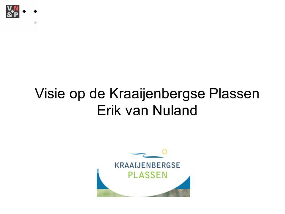Visie op de Kraaijenbergse Plassen Erik van Nuland