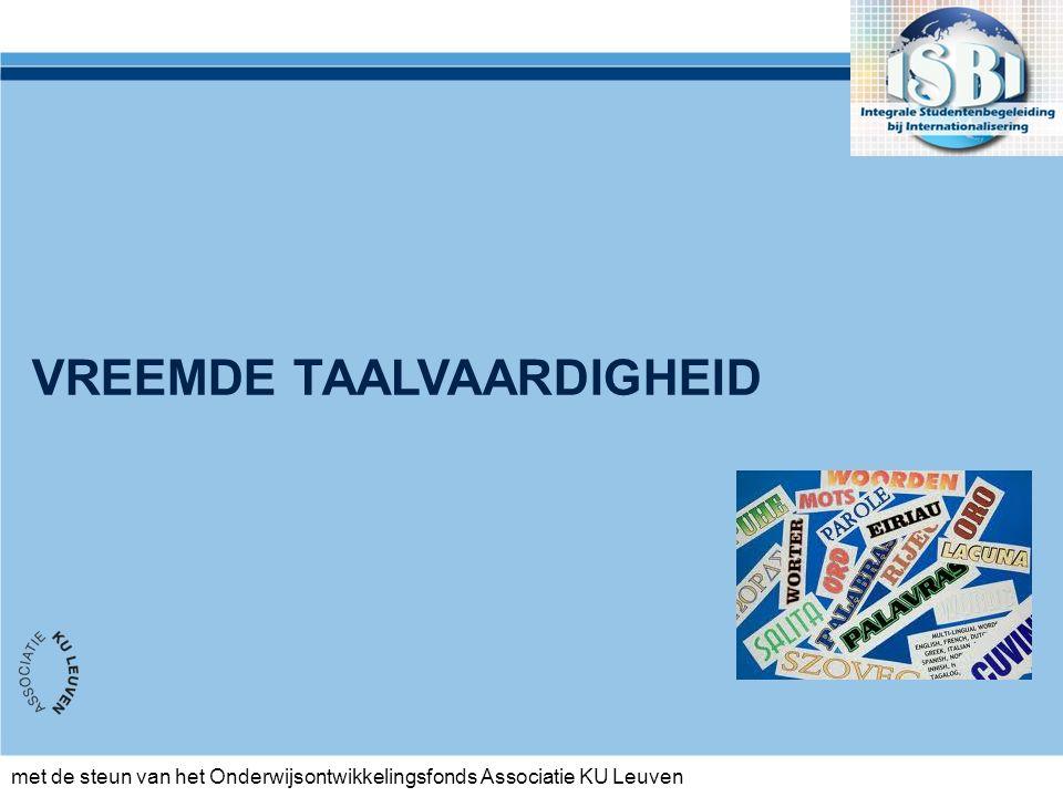 met de steun van het Onderwijsontwikkelingsfonds Associatie KU Leuven VREEMDE TAALVAARDIGHEID
