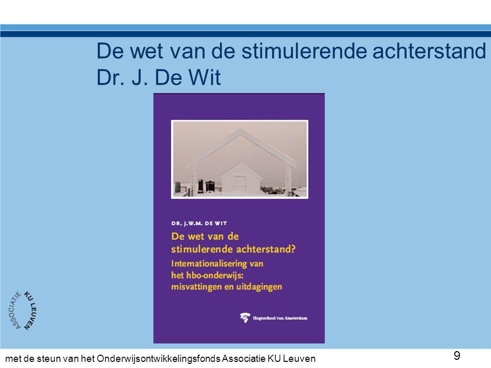 met de steun van het Onderwijsontwikkelingsfonds Associatie KU Leuven De wet van de stimulerende achterstand Dr.