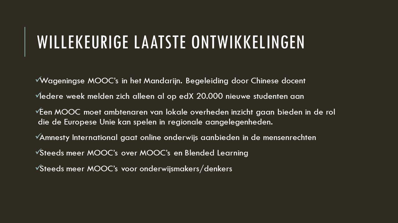 WILLEKEURIGE LAATSTE ONTWIKKELINGEN Wageningse MOOC's in het Mandarijn.